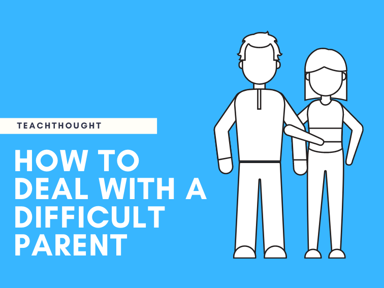 How To Deal With A Difficult Parent