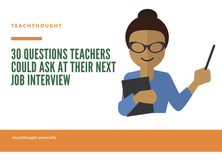 Educators Are Asking For Loving >> 30 Questions Teachers Could Ask At Their Next Job Interview