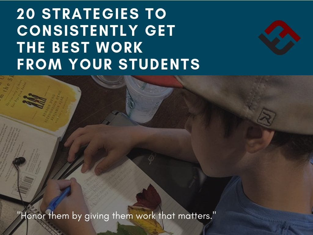 20 strategies to consistently get the best work from your students