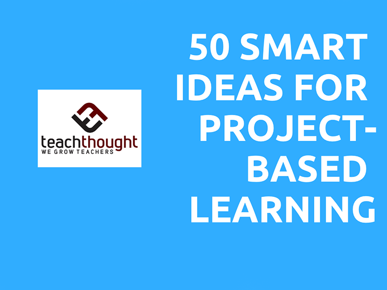 Ideas For Project Based Learning