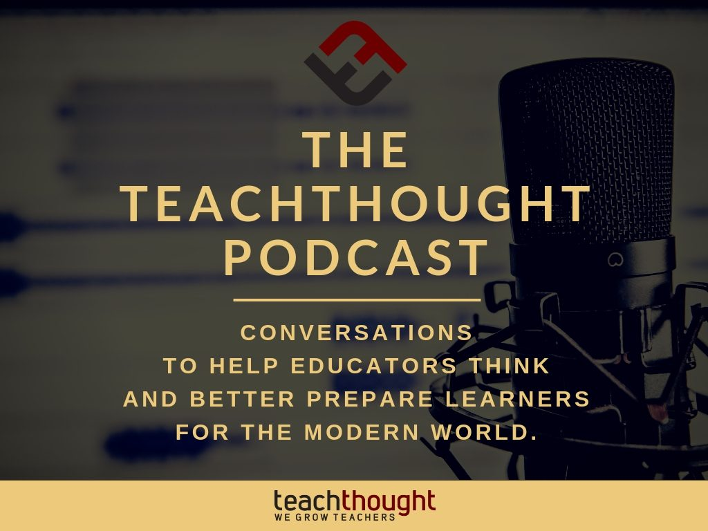 The TeachThought Podcast Ep. 168 PBL Reflections With 3 Middle School Teachers