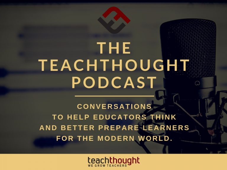 The TeachThought Podcast Ep. 208 The Power of Inquiry In Times Of Uncertainty