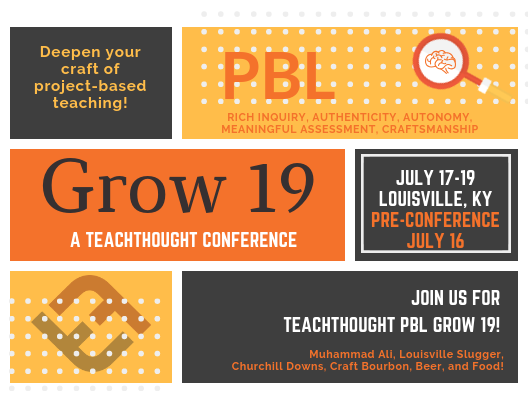8 Reasons To Attend TeachThought PBL Grow 19 -