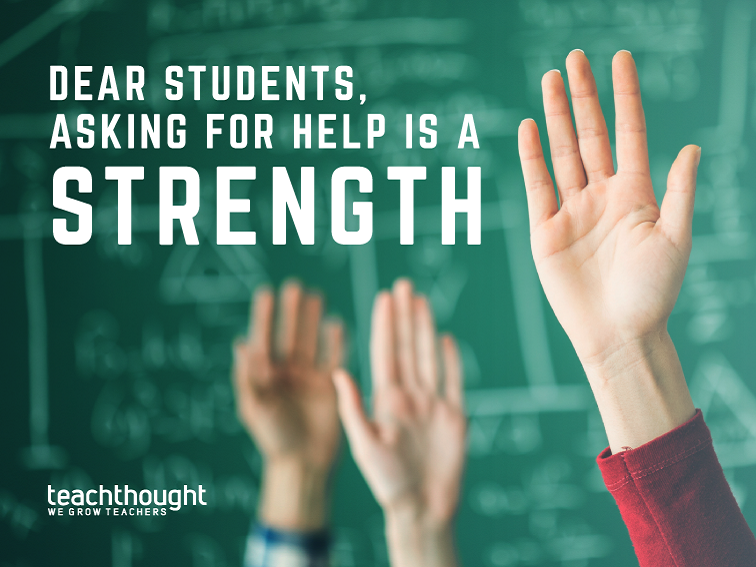 8 Strategies For Helping Students Learn To Ask For Help