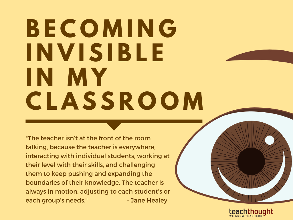 Dealing With Invisible Learning >> Becoming Invisible In My Classroom