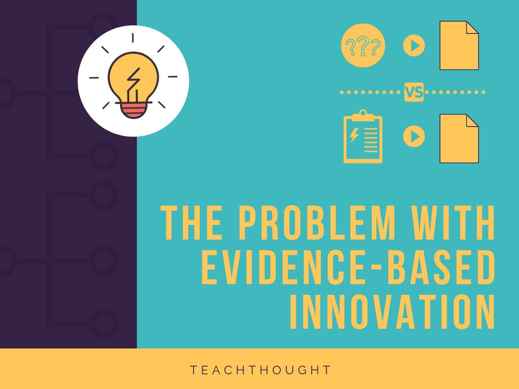 problem with evidence-based innovation