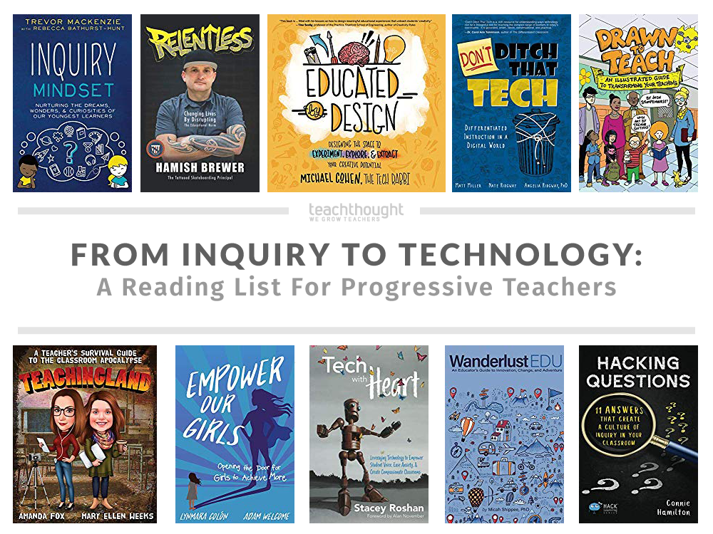 From Inquiry To Technology: A Reading List For Progressive Teachers