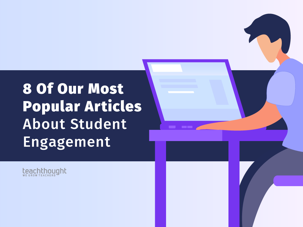 10 Of Our Most Popular Articles About Student Engagement