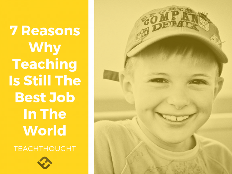 Why Teaching Is Still The Best Job In The World