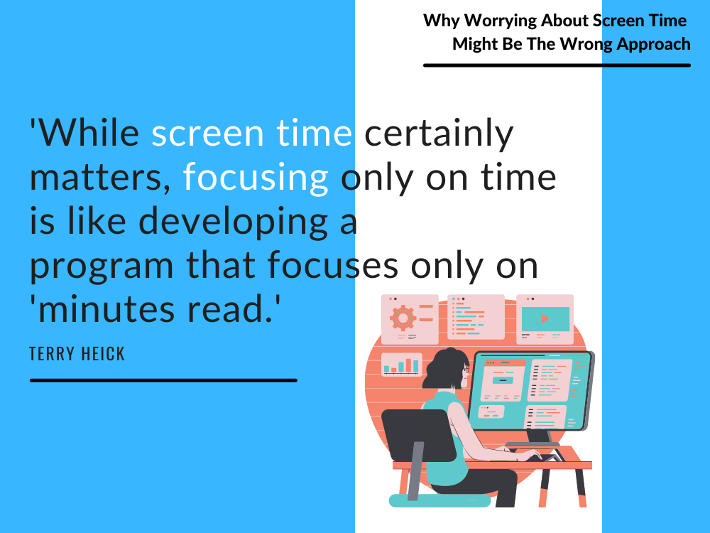 quote about why worrying about screen time is the wrong approach