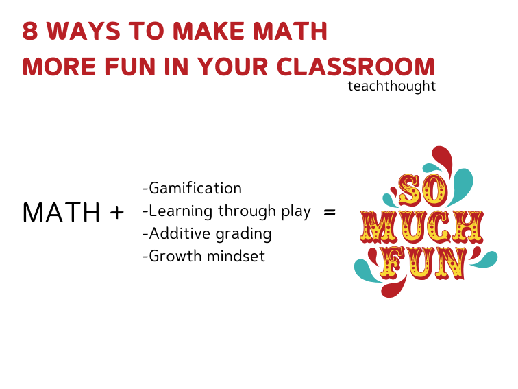 8 Ways To Make Math More Fun For Students