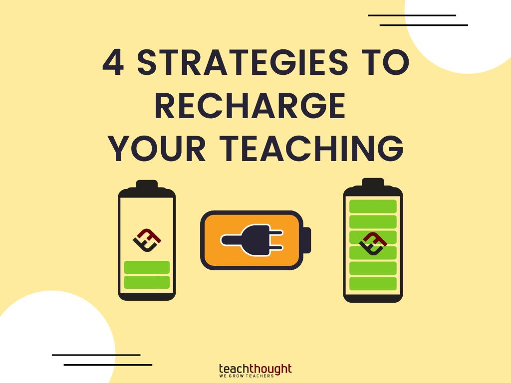 4 strategies to recharge teaching