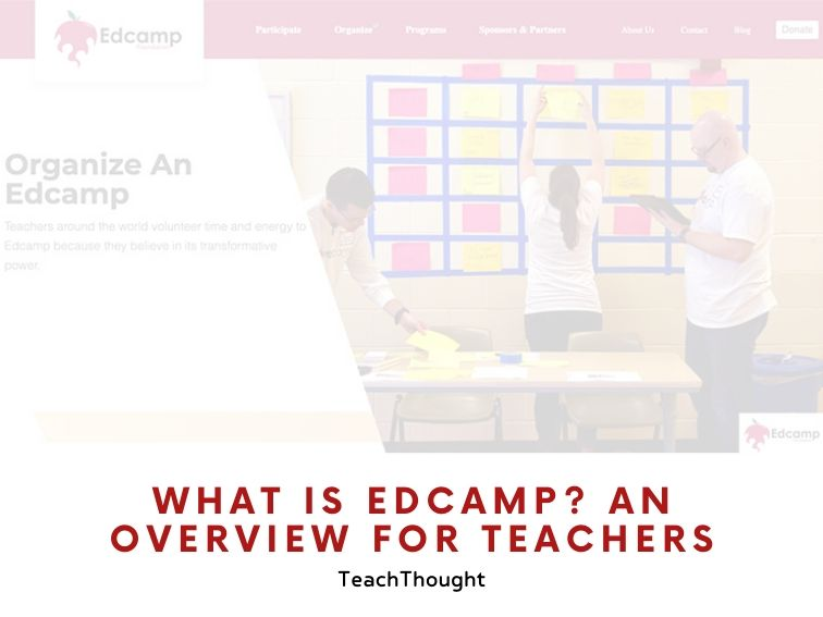 What Is Edcamp? An Overview For Teachers -