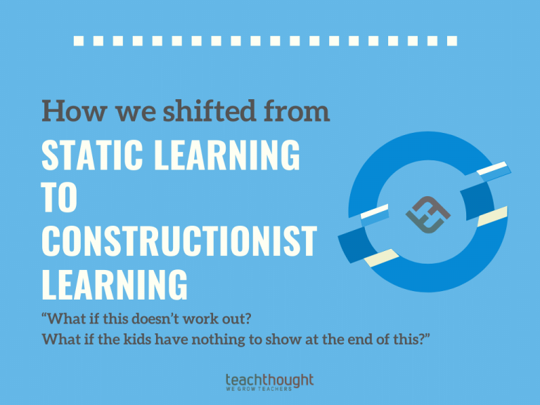 How We Shifted From Static Learning To Constructionist Learning