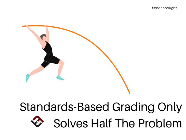 Standards-Based Grading Only Solves Half The Problem