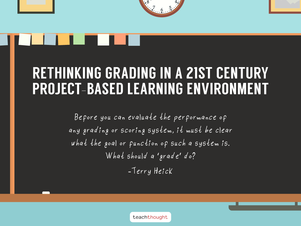 quote about rethinking grading in a 21st century PBL environment