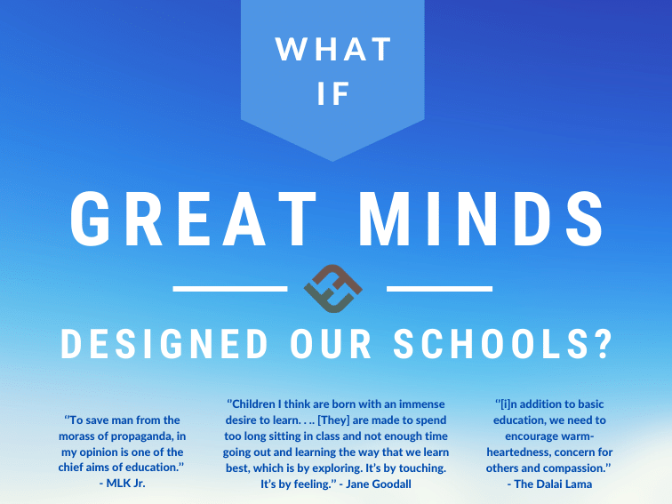 What If Great Minds Designed Our Schools?