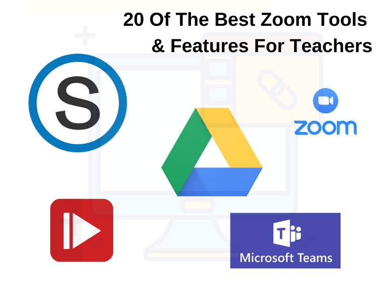 20 Of The Best Zoom Tools For Teachers