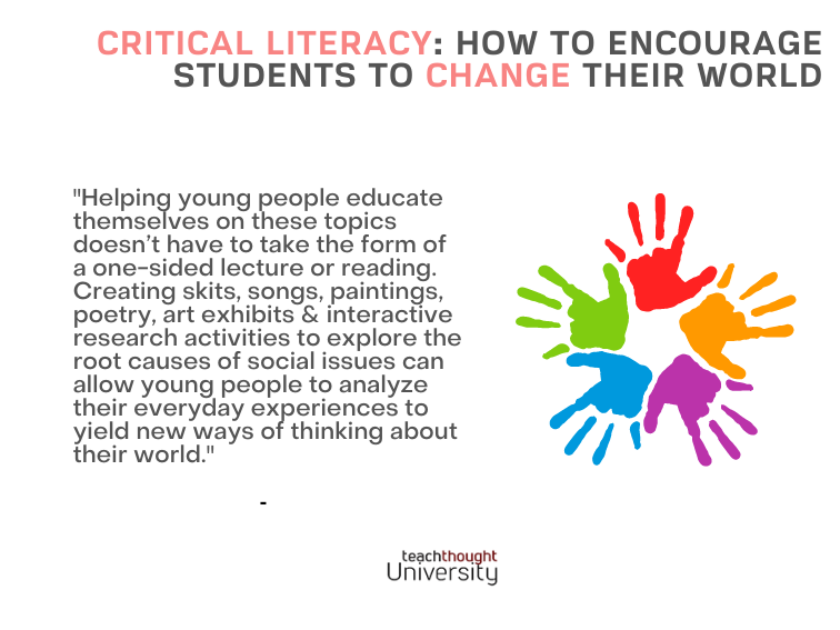 Critical Literacy: How To Encourage Students To Change Their World