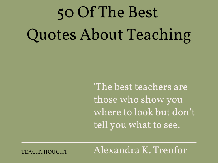 50 Of The Best Quotes About Teaching