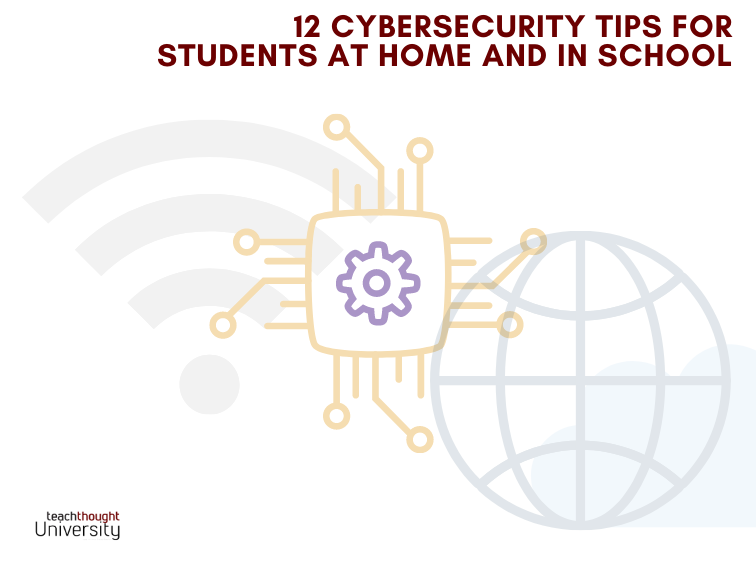 12 Cybersecurity Tips For Students At Home And In School