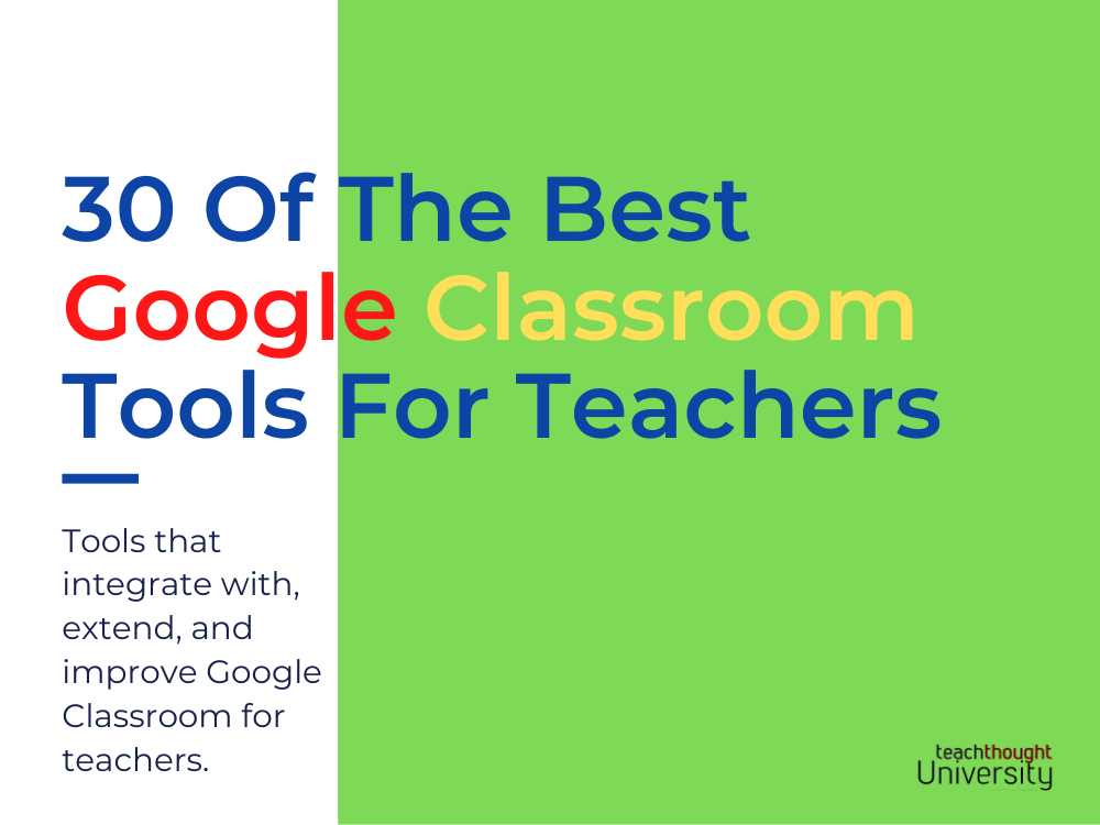30 Of The Best Google Classroom Tools For Teachers