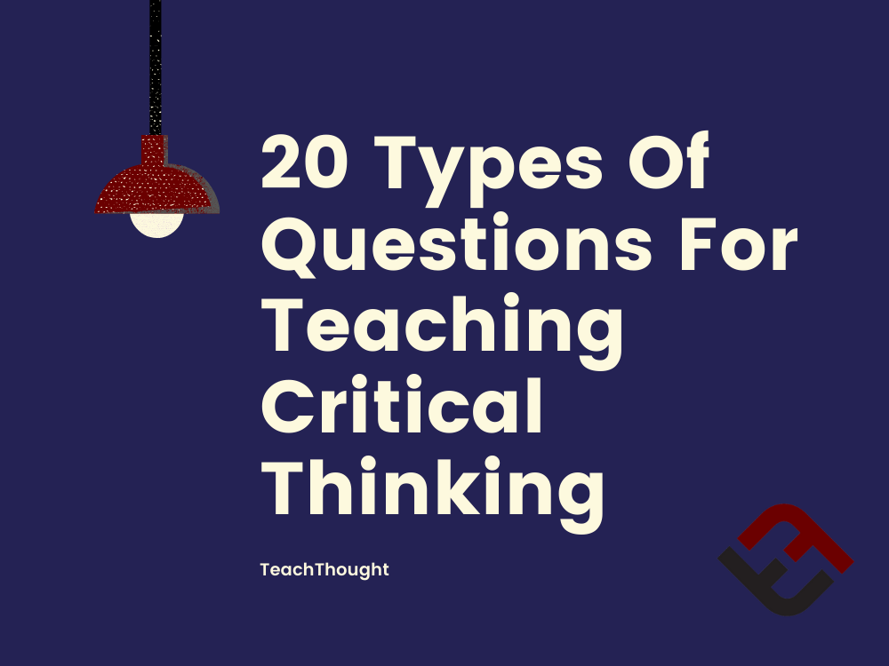 Types Of Questions For Teaching Critical Thinking