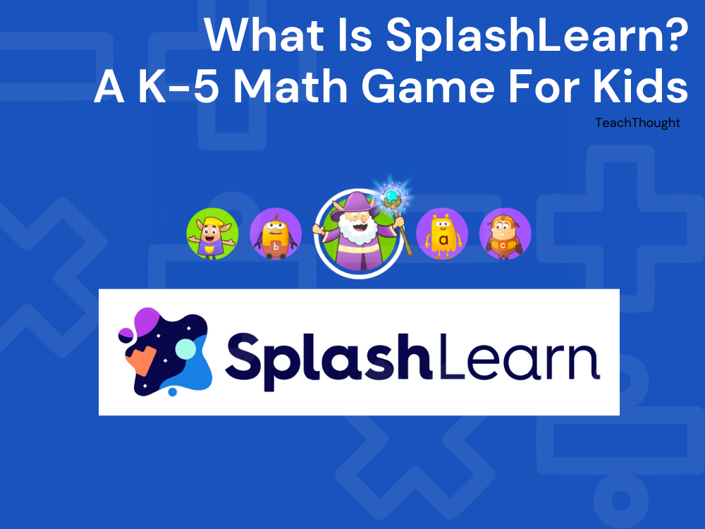 What Is SplashLearn? A K-5 Math Game For Kids